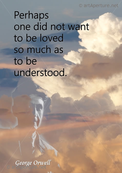 Fine Art Print - ArtAperture Quote Poster - Perhaps one did not want to be loved so much as to be understood. ~ George Orwell